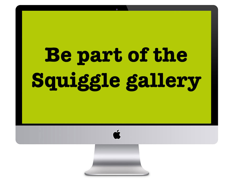 Image of the text 'Be Part of the Squiggle Gallery' in a desktop vector to represent website design work by Squiggles Graphics, a Website Design and Graphic Design agency, based in Langport in Somerset.